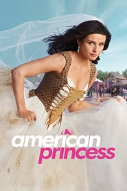 voir serie American Princess 2019 streaming