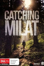 voir serie Catching Milat 2015 streaming