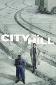 voir serie City on a Hill 2019 streaming