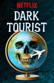 Voir Serie Dark Tourist streaming