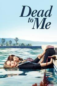 Dead to Me streaming gratuit