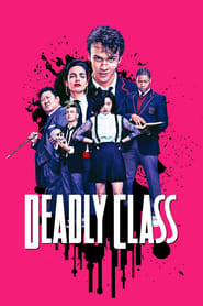 Voir Serie Deadly Class streaming