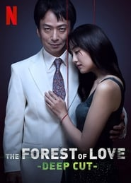 voir serie The Forest of Love : Deep Cut 2020 streaming