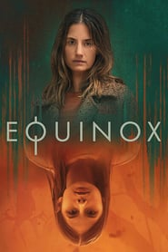 voir serie Equinox 2020 streaming