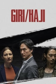 Voir Serie Giri/Haji streaming