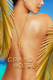 Voir Serie Grand Hotel streaming