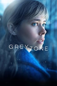 Voir Serie Greyzone streaming