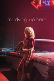 Voir Serie I'm Dying Up Here streaming
