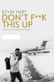voir serie Kevin Hart: Don't F**k This Up 2019 streaming
