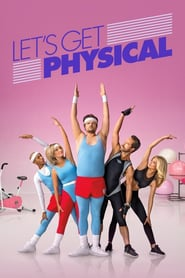 voir serie Let's Get Physical 2018 streaming