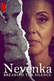 Voir Serie Nevenka: Breaking the Silence streaming
