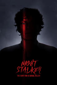 Voir Serie Night Stalker: The Hunt For a Serial Killer streaming