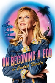 Voir Serie On Becoming a God in Central Florida streaming