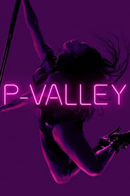 Voir Serie P-Valley streaming