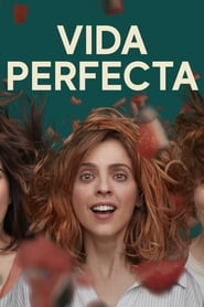 voir serie Perfect Life (Vida Perfecta) 2019 streaming