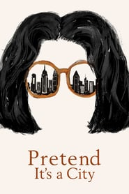 voir serie Pretend It's a City 2021 streaming