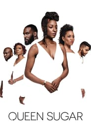 voir serie Queen Sugar 2016 streaming