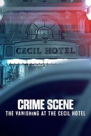 Voir Serie Scène de crime : La disparue du Cecil Hotel streaming