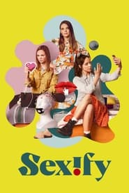 voir serie Sexify 2021 streaming