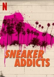 Voir Serie Sneaker Addicts streaming