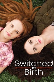 voir serie Switched at Birth 2011 streaming