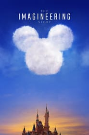 Voir Serie The Imagineering Story streaming