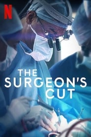 Voir Serie The Surgeon's Cut streaming