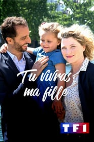 Voir Serie Tu vivras ma fille streaming