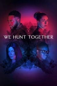 We Hunt Together streaming gratuit