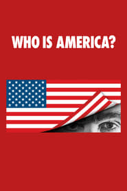 voir serie Who Is America? 2018 streaming