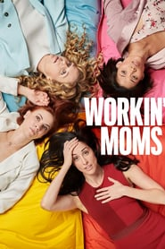 Voir Serie Workin' Moms streaming